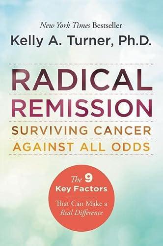 9780062268747: Radical Remission: Surviving Cancer Against All Odds