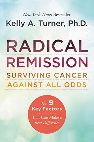 9780062268747: Radical Remission: Surviving Cancer Against All Odds