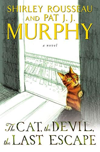 9780062269102: The Cat, the Devil, the Last Escape: A Novel