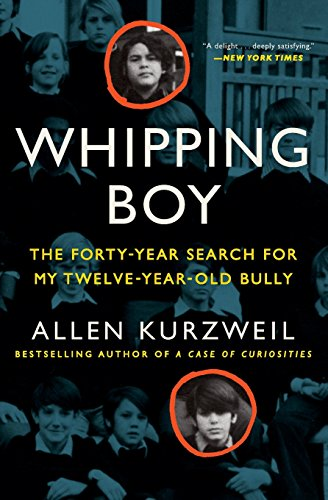 9780062269492: Whipping Boy: The Forty-Year Search for My Twelve-Year-Old Bully