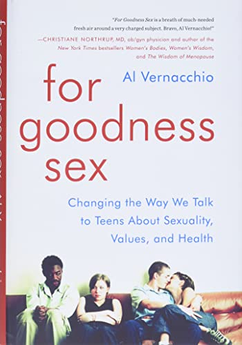 9780062269515: For Goodness Sex: Changing the Way We Talk to Teens About Sexuality, Values, and Health