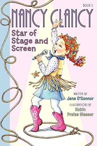 Fancy Nancy: Nancy Clancy, Star of Stage and Screen: O'Connor, Jane
