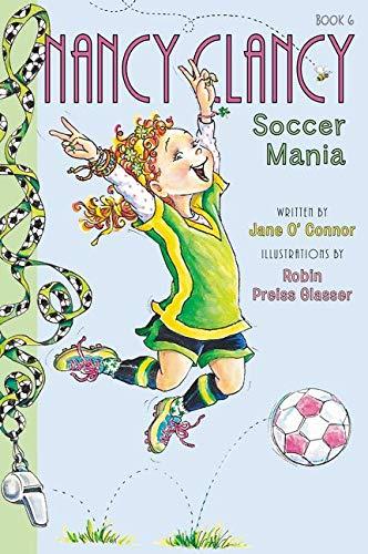 9780062269676: Fancy Nancy: Nancy Clancy, Soccer Mania