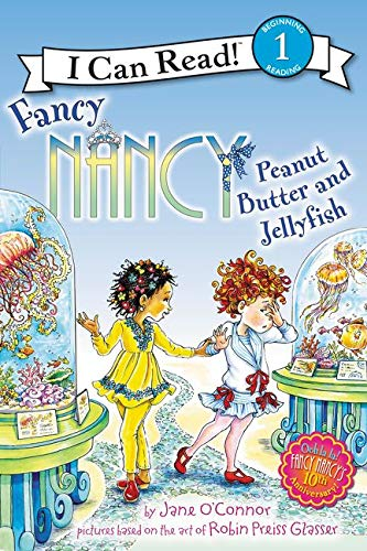 9780062269768: Fancy Nancy: Peanut Butter and Jellyfish (Fancy Nancy I Can Read)