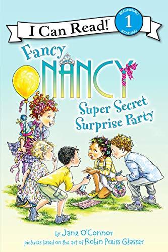 Fancy Nancy: Super Secret Surprise Party (I Can Read Book 1): O'Connor, Jane
