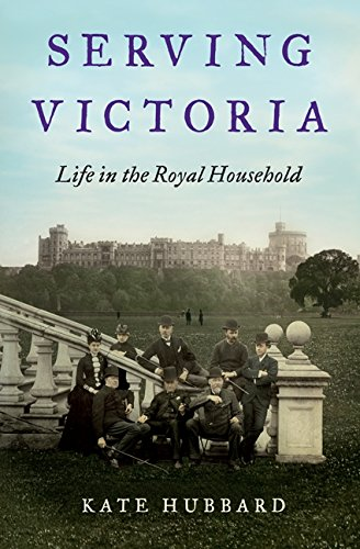 9780062269911: Serving Victoria: Life in the Royal Household