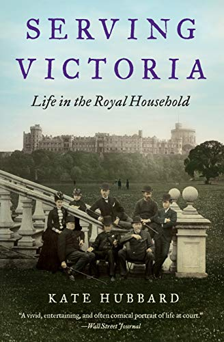 9780062269928: Serving Victoria: Life in the Royal Household
