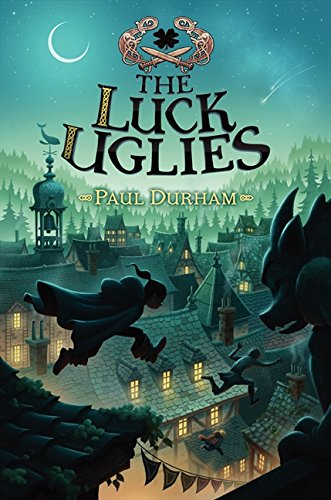 9780062271501: The Luck Uglies