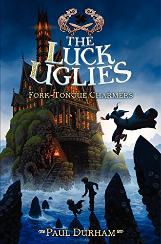 9780062271532: The Luck Uglies #2: Fork-Tongue Charmers