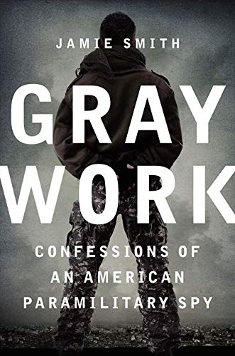 9780062271693: Gray Work: Confessions of an American Paramilitary Spy