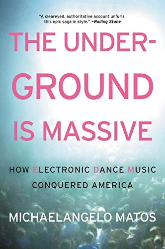 9780062271792: The Underground Is Massive: How Electronic Dance Music Conquered America
