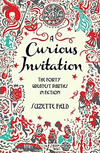 9780062271839: A Curious Invitation: The Forty Greatest Parties in Fiction