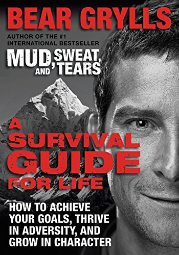 9780062271952: A Survival Guide for Life: How to Achieve Your Goals, Thrive in Adversity, and Grow in Character