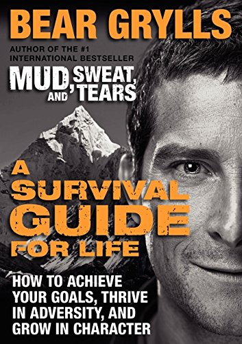 9780062271969: A Survival Guide for Life: How to Achieve Your Goals, Thrive in Adversity, and Grow in Character