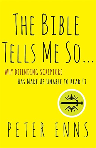 9780062272027: The Bible Tells Me So: Why Defending Scripture Has Made Us Unable to Read It