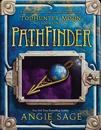 9780062272461: TodHunter Moon, Book One: PathFinder (World of Septimus Heap)