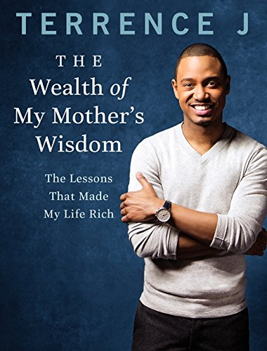 The Wealth of My Mother's Wisdom: The Lessons That Made My Life Rich: Jenkins, Terrence