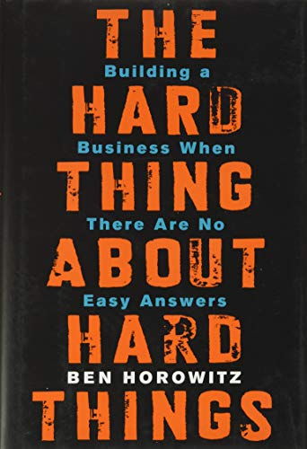 9780062273208: The Hard Thing About Hard Things: Building a Business When There Are No Easy Answers
