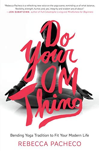 9780062273376: Do Your Om Thing: Bending Yoga Tradition to Fit Your Modern Life