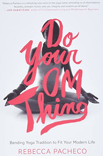9780062273383: Do Your Om Thing: Bending Yoga Tradition to Fit Your Modern Life
