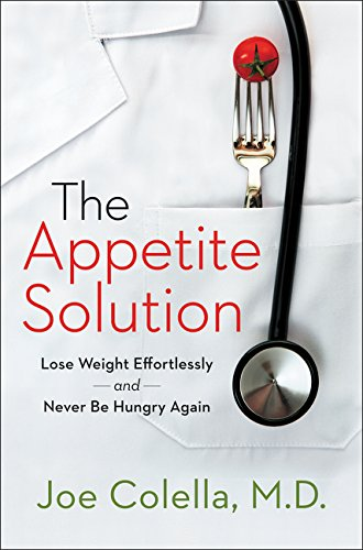 9780062273512: The Appetite Solution: Lose Weight Effortlessly and Never Be Hungry Again