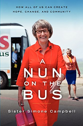 9780062273543: A Nun on the Bus: How All of Us Can Create Hope, Change, and Community
