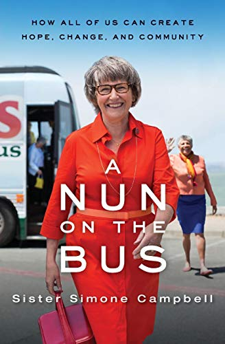 9780062273550: A Nun on the Bus: How All of Us Can Create Hope, Change, and Community