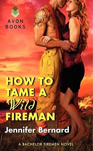9780062273659: How to Tame a Wild Fireman: A Bachelor Firemen Novel (Bachelor Firemen of San Gabriel)