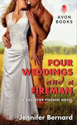 9780062273673: Four Weddings and a Fireman: A Bachelor Firemen Novel (Bachelor Firemen of San Gabriel)
