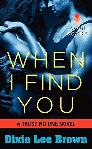 9780062273895: When I Find You: A Trust No One Novel