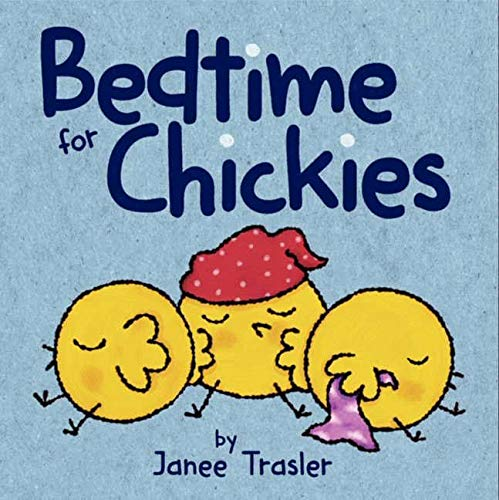 Bedtime for Chickies: Trasler, Janee