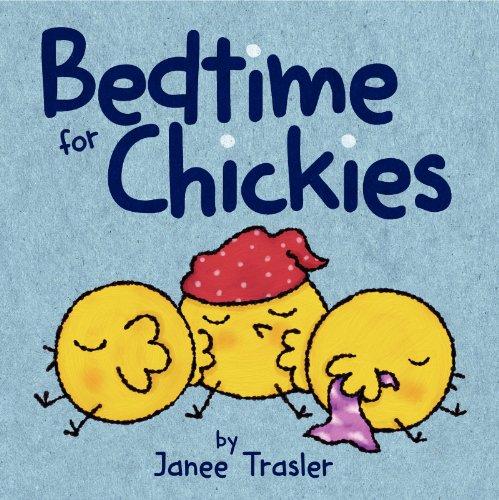 Bedtime for Chickies: Trasler, Janee; Trasler,