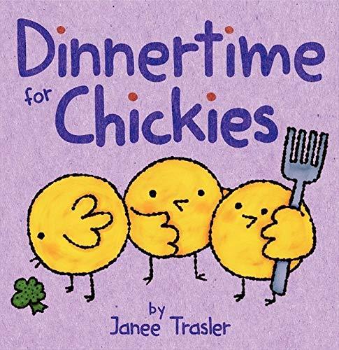 Dinnertime for Chickies: Trasler, Janee; Trasler,