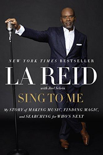 Sing to Me: My Story of Making: Reid, LA