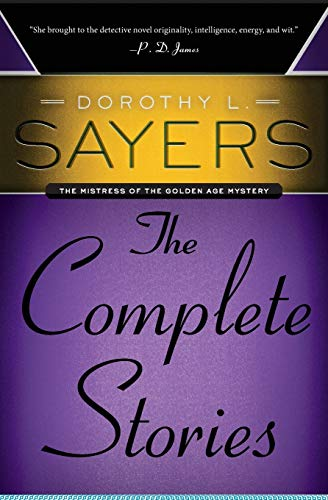 9780062275493: Dorothy L. Sayers: The Complete Stories (Mistress of the Golden Age Mystery)