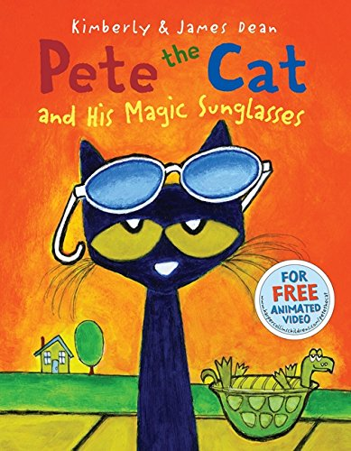 Pete the Cat and His Magic Sunglasses: Dean, Kimberly; Dean, James