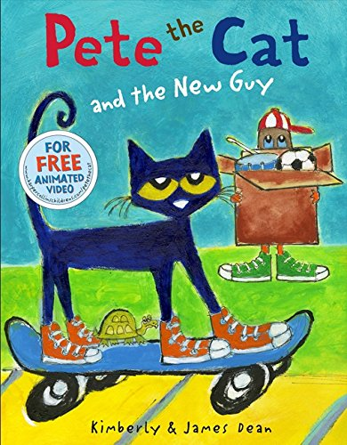 Pete the Cat and the New Guy: Dean, Kimberly; Dean, James