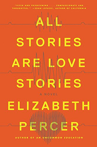 9780062275950: All Stories Are Love Stories: A Novel