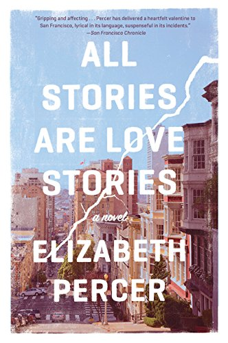 9780062275981: All Stories Are Love Stories: A Novel