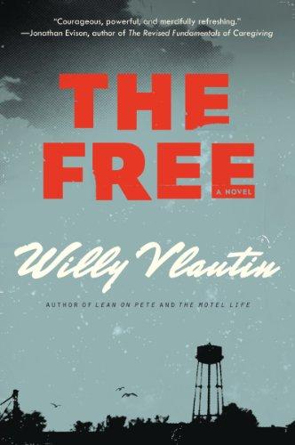 The Free: A Novel: Willy Vlautin
