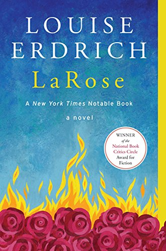 LaRose: A Novel: Louise Erdrich