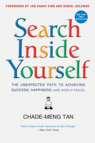9780062277268: Search Inside Yourself: The Unexpected Path to Achieving Success, Happiness (and World Peace)