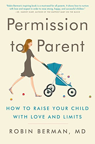 9780062277305: Permission to Parent: How to Raise Your Child with Love and Limits
