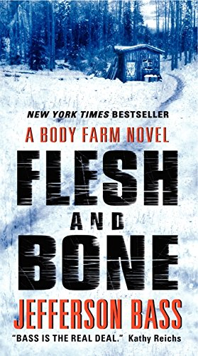9780062277374: Flesh and Bone: A Body Farm Novel