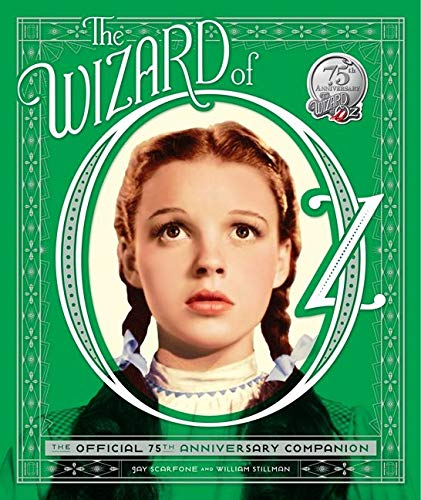 The Wizard of Oz: The Official 75th Anniversary Companion [With Removable & Collectible ...