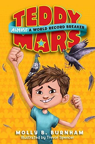 Teddy Mars Book #1: Almost a World Record Breaker: Burnham, Molly B.