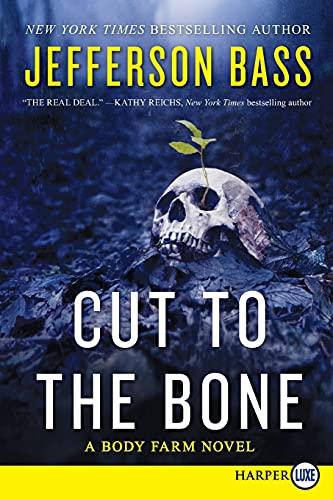 9780062278463: Cut to the Bone: A Body Farm Novel