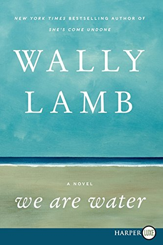 We Are Water: A Novel (0062278568) by Wally Lamb