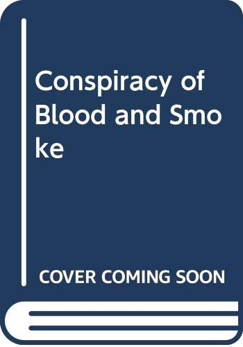 9780062278852: Conspiracy of Blood and Smoke