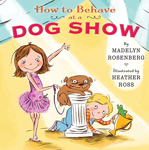 9780062279279: How to Behave at a Dog Show
